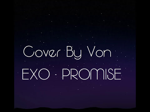 EXO (엑소) - Promise (EXO 2014) (약속) [Cover By Von]