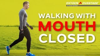 Nose Breathing - Walking With Mouth Closed - Oxygen Advantage