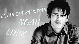NOAH - ENTAH SAMPAI KAPAN NEW 2019 BY LYRIC