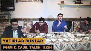 YATIRLAR BUNLAR (Pərviz, Zaur, Taleh, İlkin) Meyxana 2017