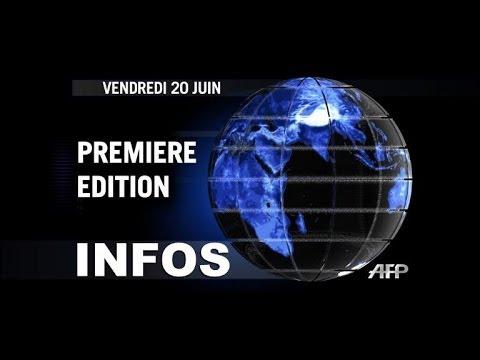 AFP - Le JT, 1ère édition du vendredi 20 juin