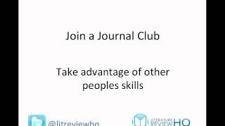 Get others to review the literature for you: start a Journal Club