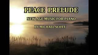 PEACE PRELUDE  / /NEW AGE MUSIC FOR PIANO BY MICHAEL SCOTT /뉴에이지 피아노 음악/ 평화  전주곡 ^-^