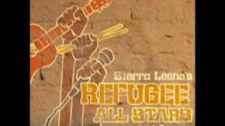 Sierra Leone's Refugee All Stars Video - Sierra Leone Refugee All Stars- Living Like A Refugee