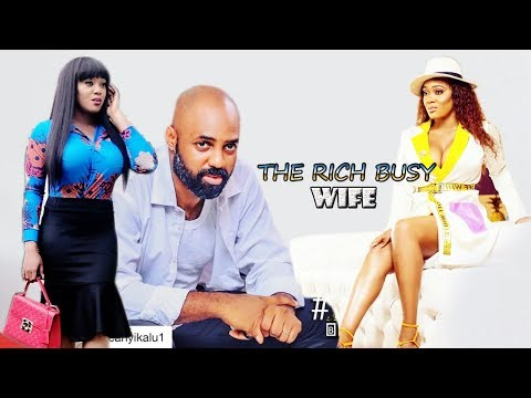 THE RICH BUSY WIFE  --- 2019 NEW NIGERIAN MOVIES | 2019 NOLLYWOOD MOVIES l AFRICAN MOVIES 2019