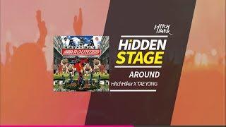 [Superstar SMTOWN] HitchHiker X TAE YONG (NCT) - AROUND (Hidden Stage) OMG!!!!!