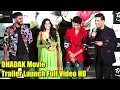 Dhadak Movie Trailer Launch Full Video HD   Jhanvi Kapoor, Ishaan Khattar, Karan Johar, Shashank