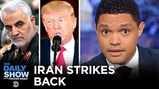 Iran Retaliates & Trump Outlines Next Steps | The Daily Show