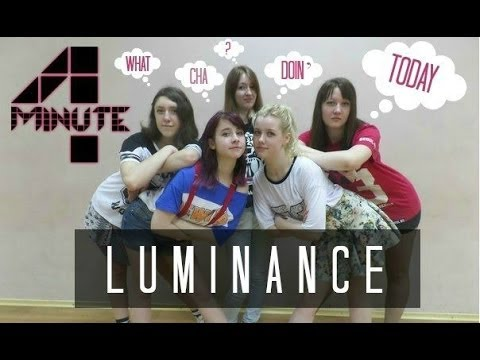 포미닛 (4MINUTE) - 오늘 뭐해 (Whatcha Doin' Today) DANCE COVER by LUMINANCE