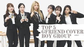 TOP 5 ( GFRIEND Cover Boy Group )