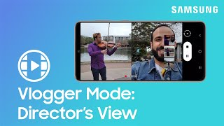 01. How to use dual recording with Director's View Vlogger mode on your Galaxy S21 | Samsung US