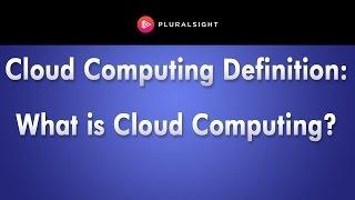Cloud Computing Defintion | CompTIA Cloud Essentials