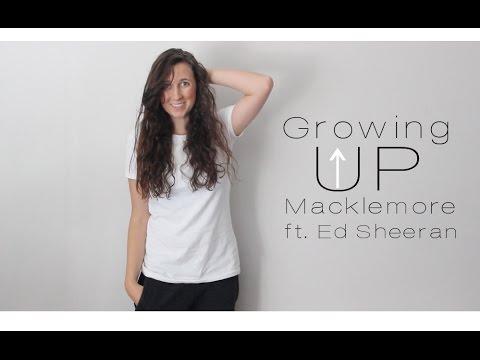 """Growing Up"" (Acoustic Cover) Macklemore ft. Ed Sheeran"