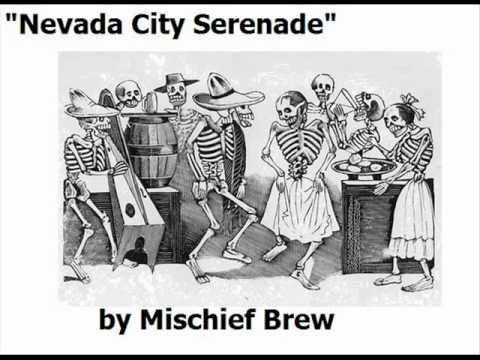Mischief Brew - Nevada City Serenade