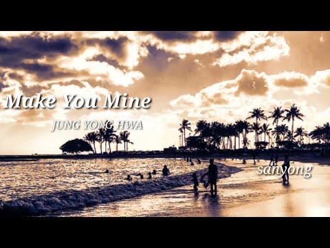 Yonghwa★Make You Mine