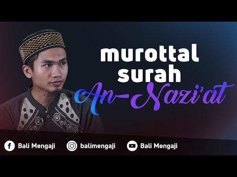 Murottal Surah An Nazi'at - Ustadz Dzikru Rahman, Lc