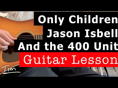 Download  Jason Isbell and the 400 Unit Only Children Guitar Lesson, Chords, and Tutorial Gratis, download lagu terbaru