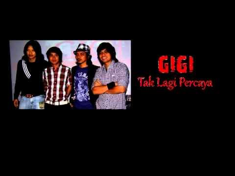 download lagu GIGI - Tak Lagi Percaya gratis