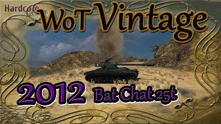 WOT VINTAGE: 2012, one of the first Bat Chat 25t games ever recorded, WORLD OF TANKS