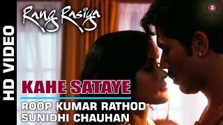 Kahe Sataye Full Video | Rang Rasiya | Randeep Hooda & Nandana Sen | Sunidhi Chauhan