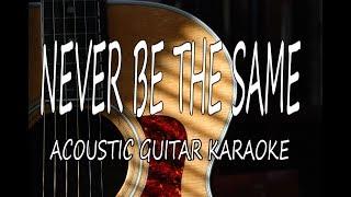 Download Lagu Camila Cabello - Never Be the Same (Acoustic Guitar Karaoke) Gratis STAFABAND