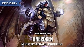 Epic Emotional | Aeralie Brighton - Unbroken - Epic Music VN