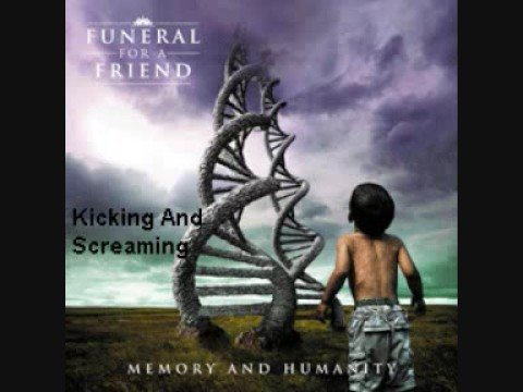 Funeral For A Friend - Kickin And Screamin