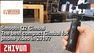 ZHIYUN Smooth Q2 Gimbal Stabilizer for Smartphone review