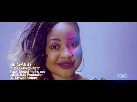 Sir Gabby - M3BR3 ME HO ASE ft. Obaapa Christy (Official Video)