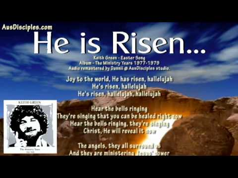 He is Risen! - Keith Green - Easter Song