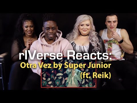RIVerse Reacts: Otra Vez (One More Time) By Super Junior X Reik - M/V Reaction