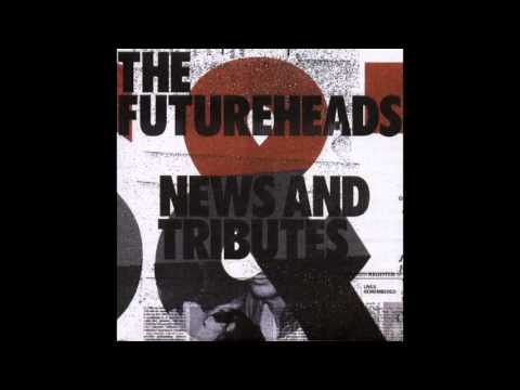 Futureheads - Skip To The End