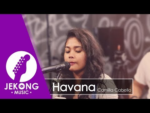 Cover Lagu Camila Cabello - Havana ft. Young Thug ( Cover by Jekong )