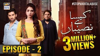 Kaisa Hai Naseeban Episode 2 - 9th January 2019 - ARY Digital Drama