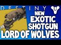 Destiny: NEW Exotic Shotgun - LORD OF WOLVES - Weapon Stats & Mod Review - The Dark Below