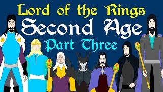 Lord of the Rings: Second Age (Part 3 of 4)