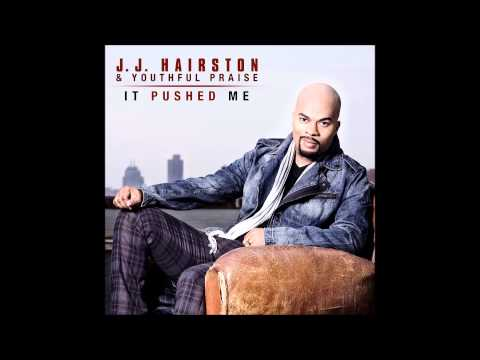 Jj Hairston & Youthful Praise - It Pushed Me (audio Only) video