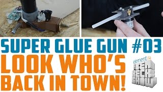 Super Glue Gun 03: Ungluing the Great Glue Gun