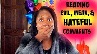 READING & RESPONDING to your Really MEAN, EVIL,HATE & BAD COMMENTS :(
