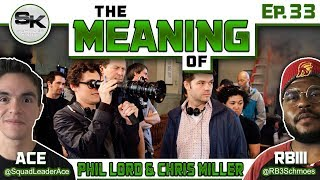 """The Meaning of"" Podcast Ep.33 - Phil Lord & Chris Miller"