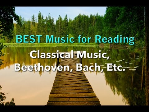 BEST Music for Reading - Classical Music, Beethoven, Bach, Etc.