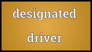 Designated driver Meaning