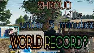 WORLD RECORD? SHROUD got 17 Kills just under 5 minutes