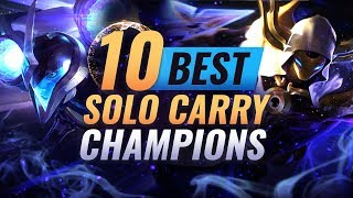 10 Best SOLO HARD CARRY Champions in Season 9 - League of Legends