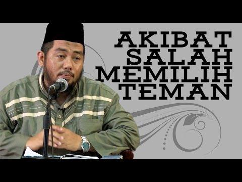 Akibat Salah Memilih Teman - Ustadz Abu Fairuz Ahmad Ridwan, LC, MA