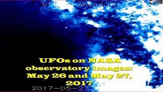 UFOs on NASA observatory images: May 26 and May 27, 2017