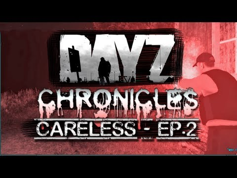 Day Z - Chronicles - Careless Ep.2