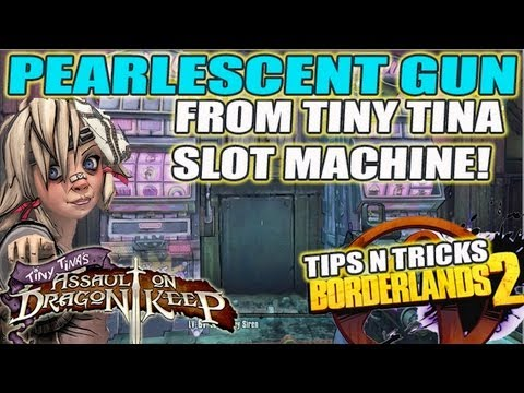 Pearlescent Drop from Slot Machine + FAIL! Tiny Tina Lootsplosion! Borderlands 2 DLC