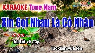 Karaoke Xin Gọi Nhau La Cố Nhân Tone Nam - Nhạc Sống Thanh Ngân