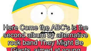 Here Come the ABC's is the second album by alternative rock band They Might Be Giants.